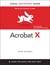 Adobe Acrobat X for Windows and Macintosh: Visual QuickStart Guide